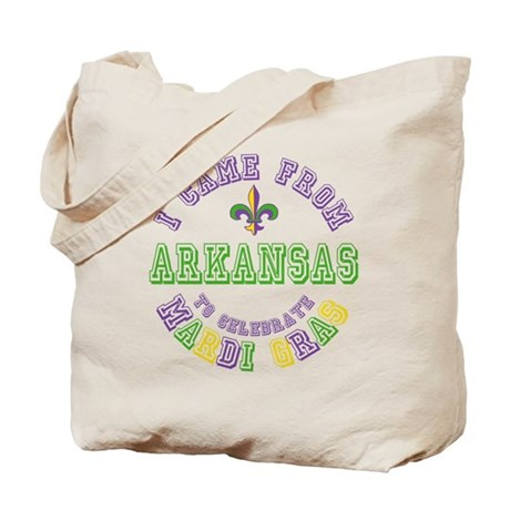 Came From Arkansas to Mardi Gras Tote Bag