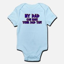 My Dad can Make your Dad Tap! Infant Bodysuit