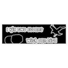 two stones one bird Bumper Bumper Sticker