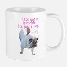 Not A Frenchie Pink Mug