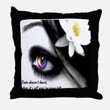 """Pain Doesn't Hurt..."" Throw Pillow"