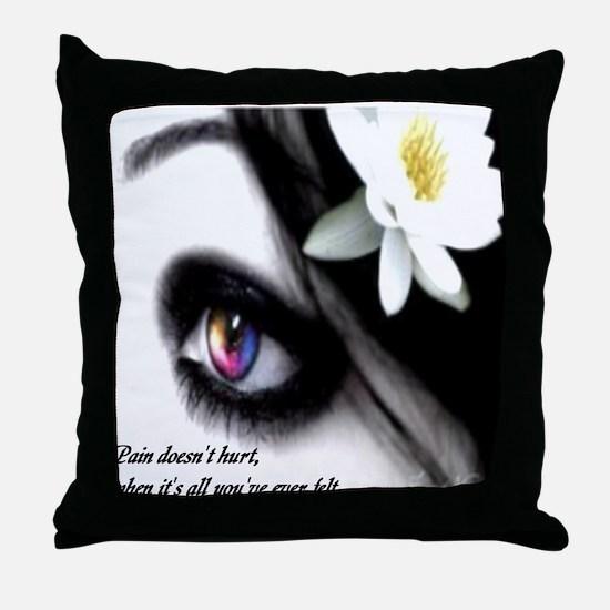 """""""Pain Doesn't Hurt..."""" Throw Pillow"""
