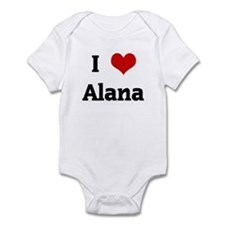 I Love Alana Infant Bodysuit