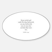 JOHN 12:44 Oval Decal