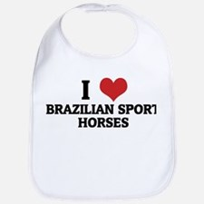 I Love Brazilian Sport Horses Bib