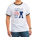 A LITTLE SEAMAN on My Shirt -Men's Ringer T