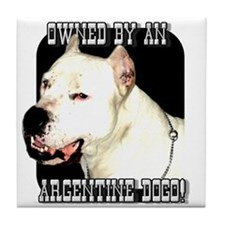 Owned by an Argentine Dogo Tile Coaster