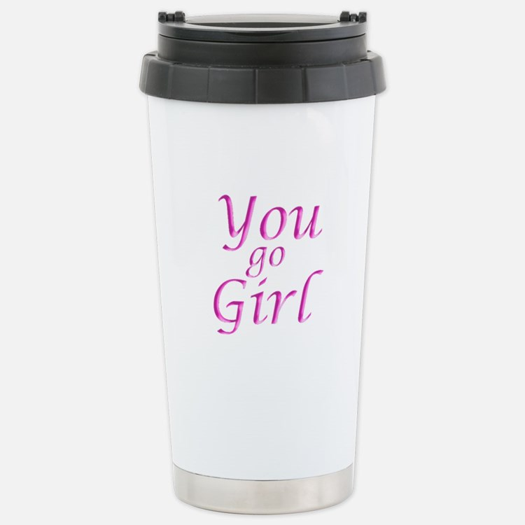 You Go Girl Travel Mug