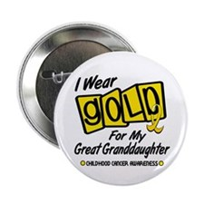 "I Wear Gold For My Great Granddaughter 8 2.25"" But"