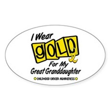 I Wear Gold For My Great Granddaughter 8 Decal
