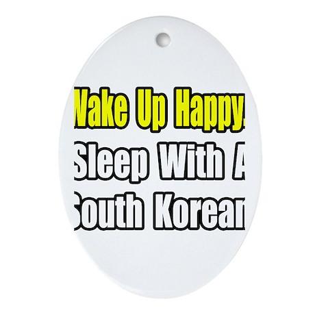 """""""Sleep w/ a South Korean"""" Oval Ornament"""