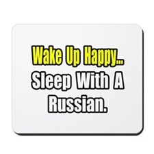 """...Sleep With a Russian"" Mousepad"