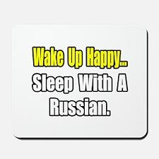 """...Sleep With a Russian"" Mousepad"