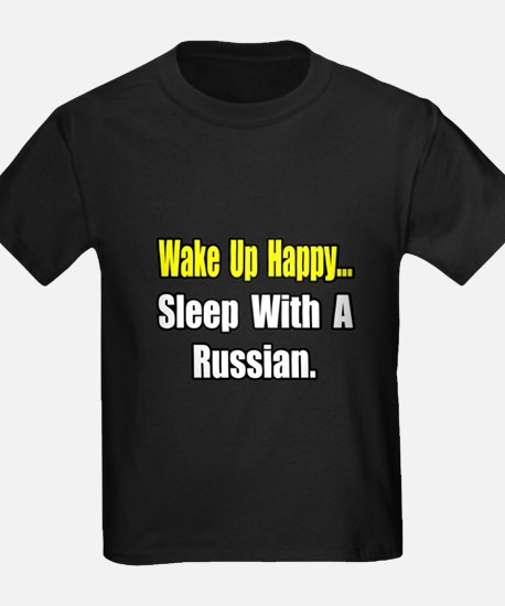 """""""...Sleep With a Russian"""" T"""