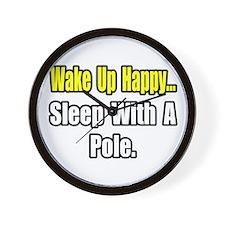 """...Sleep With a Pole"" Wall Clock"