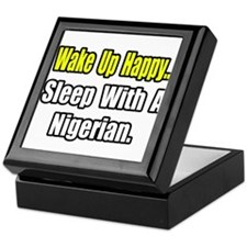"""..Sleep With a Nigerian"" Keepsake Box"