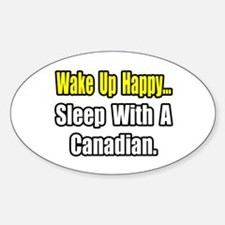 """..Sleep With a Canadian"" Oval Decal"
