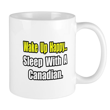 """..Sleep With a Canadian"" Mug"