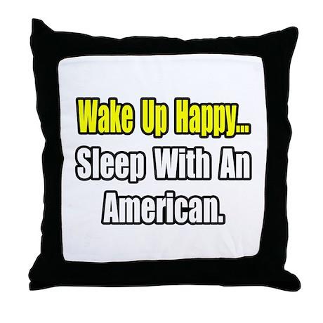 """..Sleep With an American"" Throw Pillow"