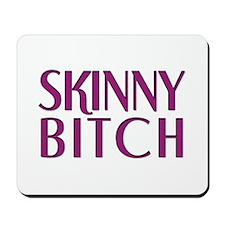 Skinny Bitch Mousepad