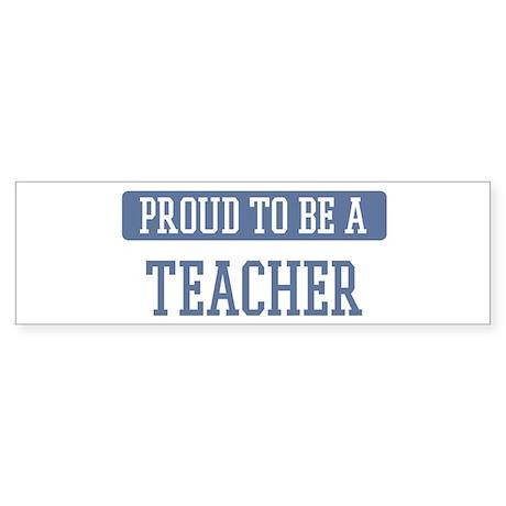 Proud to be a Teacher Bumper Sticker