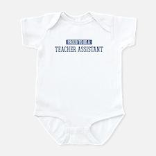 Proud to be a Teacher Assista Infant Bodysuit
