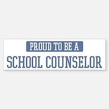 Proud to be a School Counselo Bumper Bumper Bumper Sticker