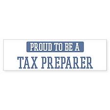 Proud to be a Tax Preparer Bumper Bumper Sticker