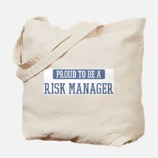 Proud to be a Risk Manager Tote Bag