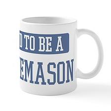 Proud to be a Stonemason Small Mug