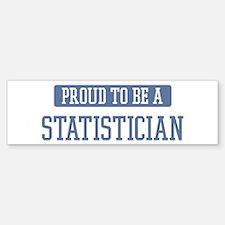 Proud to be a Statistician Bumper Bumper Bumper Sticker