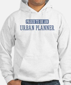 Proud to be a Urban Planner Hoodie