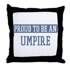 Proud to be a Umpire Throw Pillow