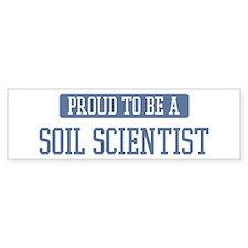 Proud to be a Soil Scientist Bumper Bumper Sticker