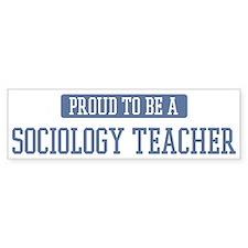 Proud to be a Sociology Teach Bumper Bumper Sticker