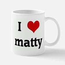 I Love matty Mug