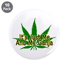"""Me And My Ganja 3.5"""" Button (10 pack)"""