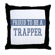 Proud to be a Trapper Throw Pillow