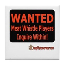 Wanted - Meat Whistle Players Tile Coaster