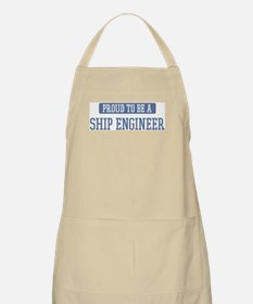 Proud to be a Ship Engineer BBQ Apron