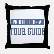 Proud to be a Tour Guide Throw Pillow
