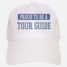 Proud to be a Tour Guide Baseball Baseball Cap
