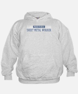 Proud to be a Sheet Metal Wor Hoodie