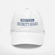 Proud to be a Security Guard Baseball Baseball Cap