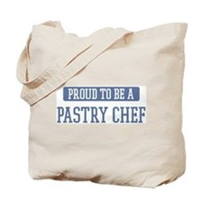 Proud to be a Pastry Chef Tote Bag