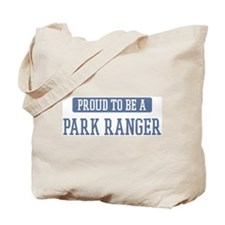 Proud to be a Park Ranger Tote Bag