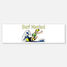 Surf Maniac Bumper Bumper Bumper Sticker