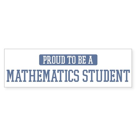 Proud to be a Mathematics Stu Bumper Sticker