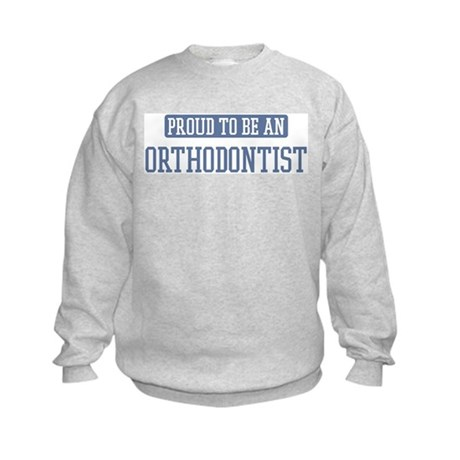 Proud to be a Orthodontist Kids Sweatshirt