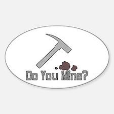 Do You Mine Oval Decal
